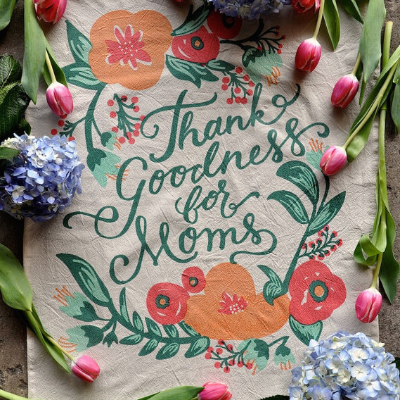 Tea towel for mom  thank goodness for moms