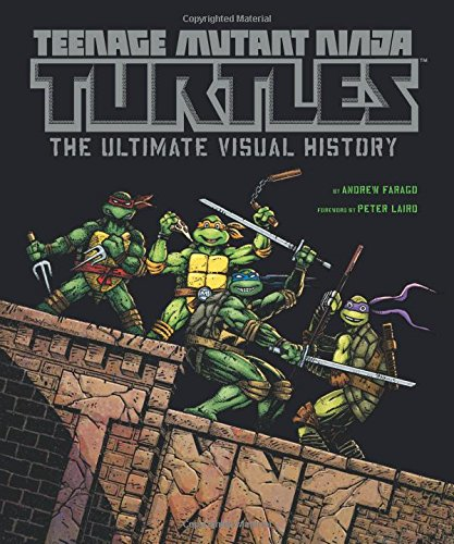 Teenage mutant ninja turtles  the ultimate visual history
